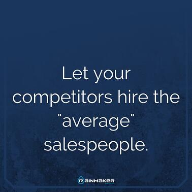 Let_your_competitors_hire_the_average_salespeople