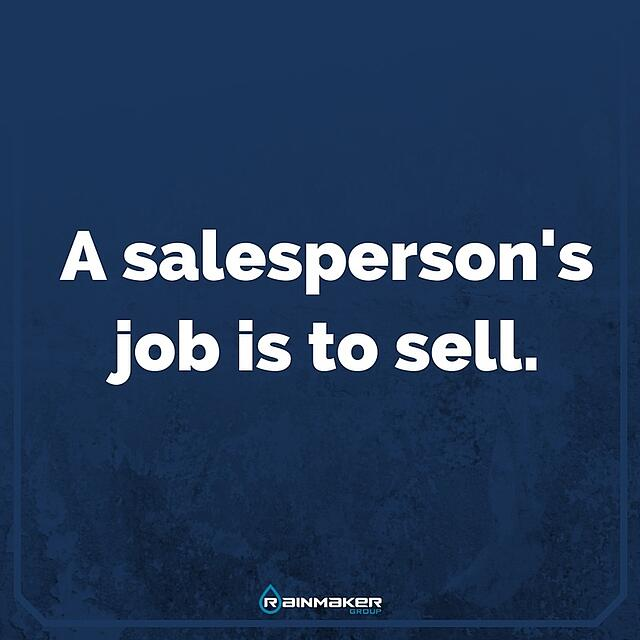 A_salespersons_job_is_to_sell..jpg