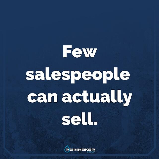 Few_salespeople_can_actually_sell..jpg