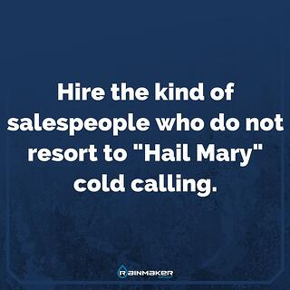 Hire_the_kind_of_salespeople_who_do_not_resort_to_Hail_Mary_cold_calling.jpg