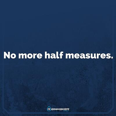 No_more_half_measures.jpg