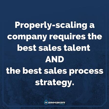 Properly-scaling_a_company_requires_the_best_sales_hiring_AND_the_best_sales_process_strategy..jpg