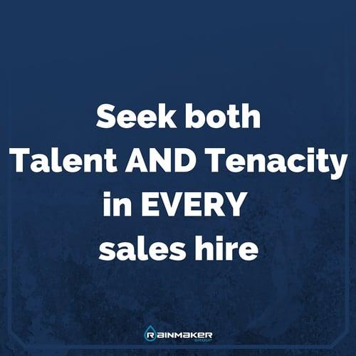 Seek_Both_Talent_AND_Tenacity_In_every_sales_hire.jpg