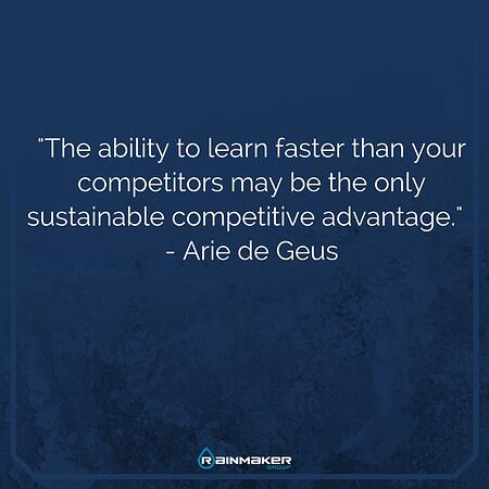The_ability_to_learn_faster_than_your_competitors_may_be_the_only_sustainable_competitive_advantage_copy