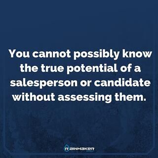 You_cannot_possibly_know_the_true_potential_of_a_salesperson_or_candidate_without_assessing_them..jpg
